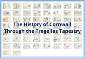 The History of Cornwall Through the Tregellas Tapestry