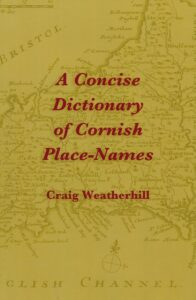 Craig Weatherhill - A Concise Dictionary of Cornish Place Names